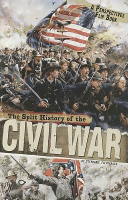 The Split History of the Civil War By Fitzgerald, Stephanie